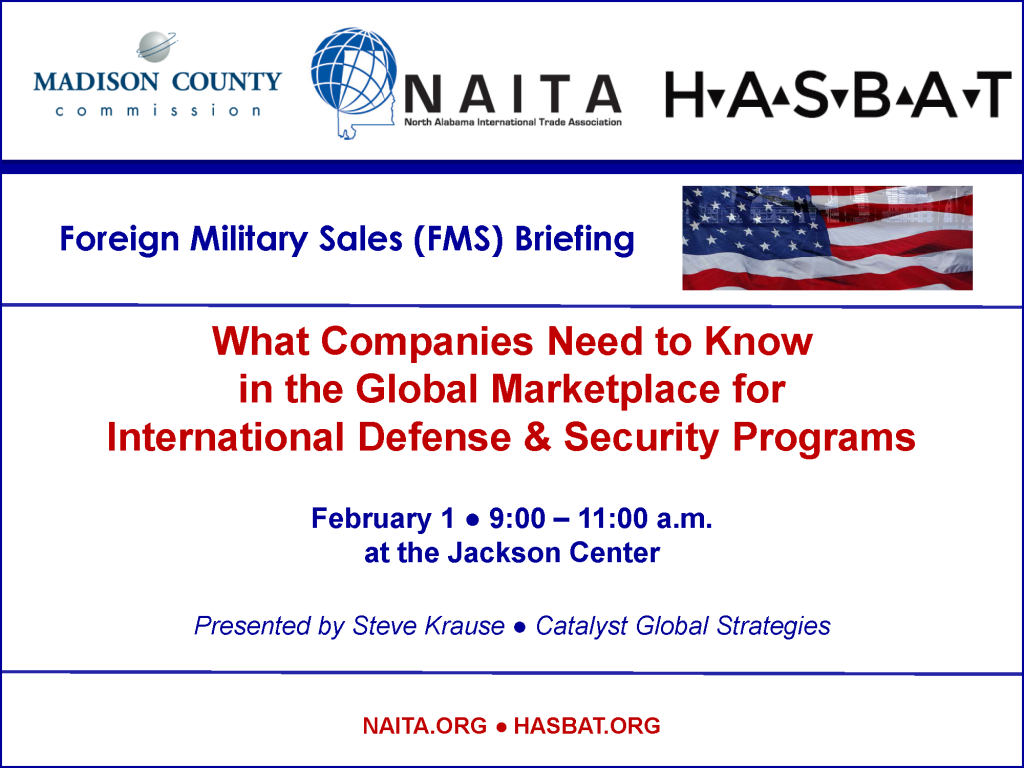 FMS Workshop: What Companies Need to Know in the Global Marketplace for International Defense & Security Programs @ Jackson Center